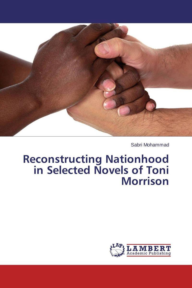 Reconstructing Nationhood in Selected Novels of Toni Morrison
