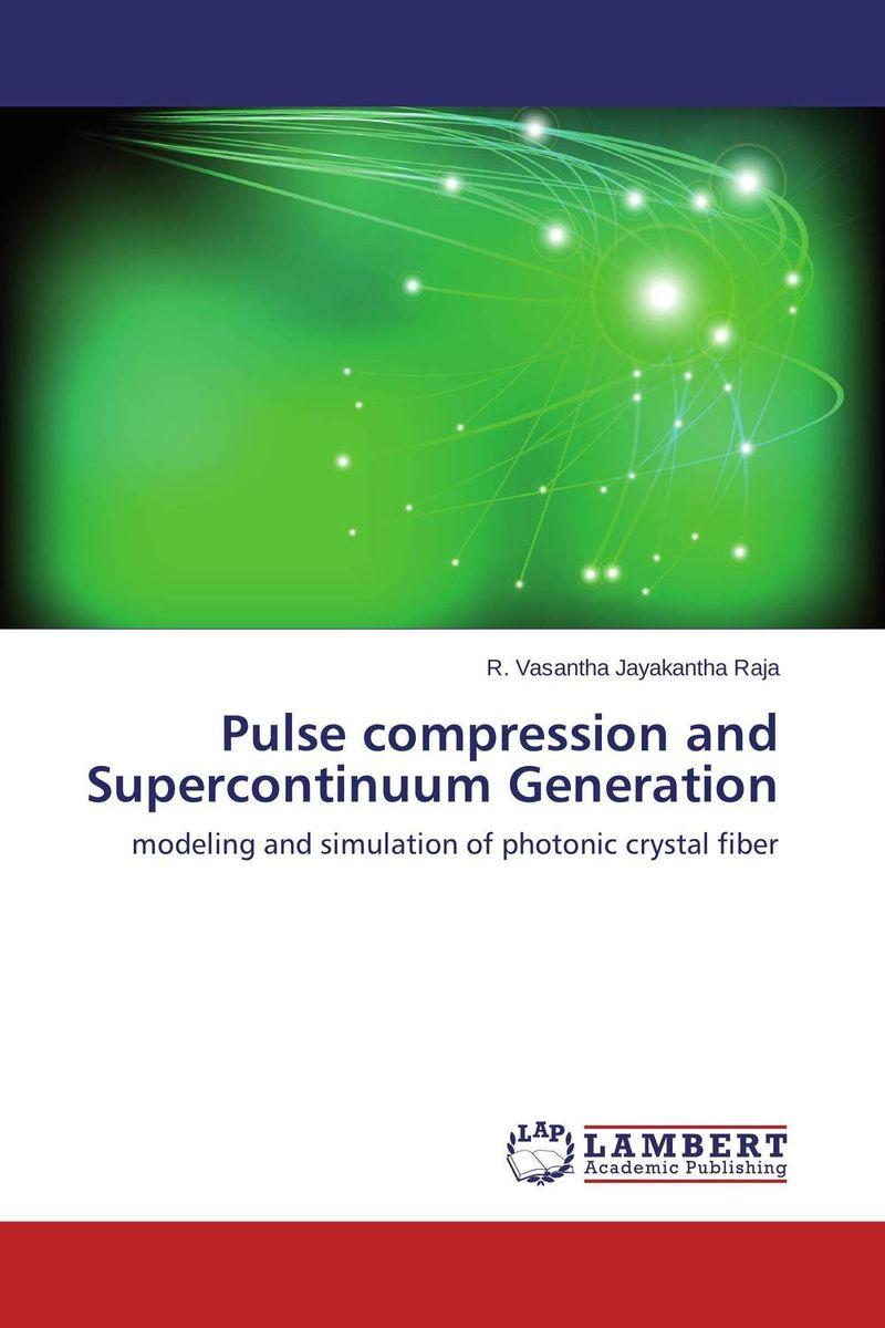 R. Vasantha Jayakantha Raja Pulse compression and Supercontinuum Generation raja abhilash punagoti and venkateshwar rao jupally introduction to analytical method development and validation