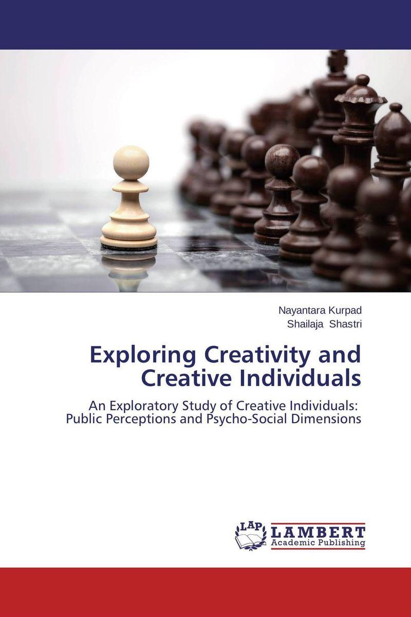 Exploring Creativity and Creative Individuals