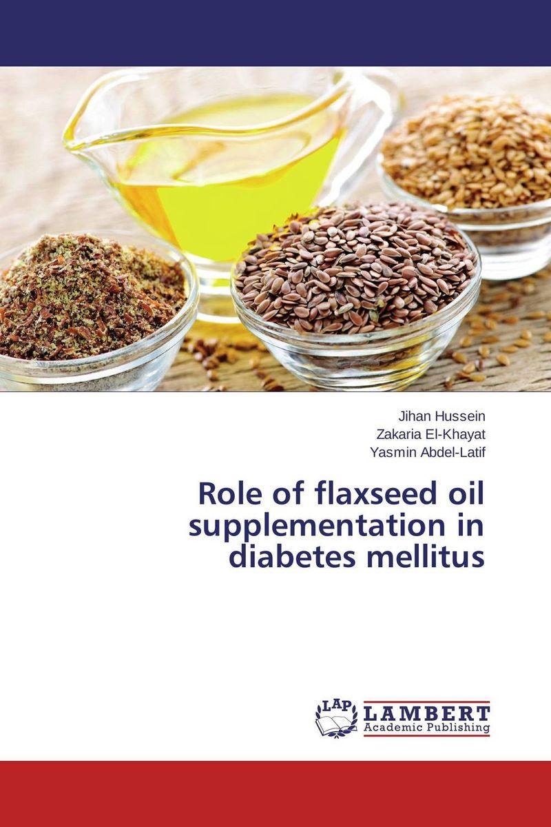 Jihan Hussein,Zakaria El-Khayat and Yasmin Abdel-Latif Role of flaxseed oil supplementation in diabetes mellitus