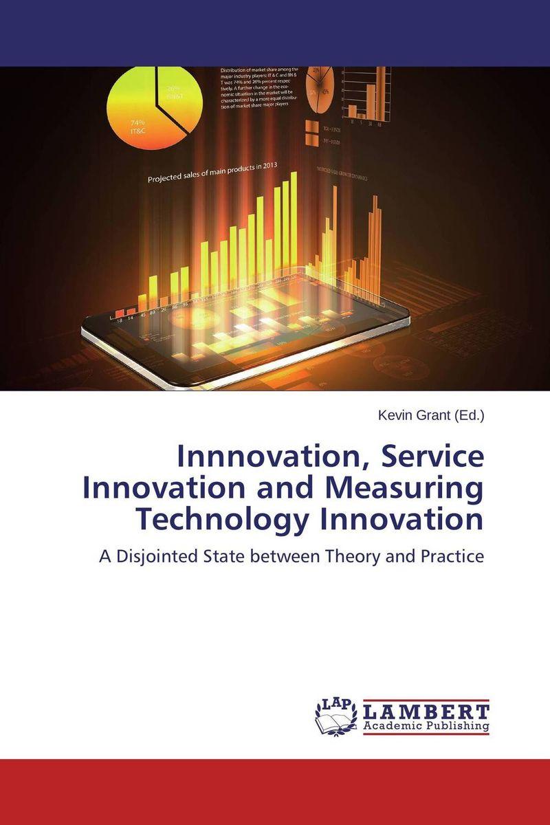 Innnovation, Service Innovation and Measuring Technology Innovation