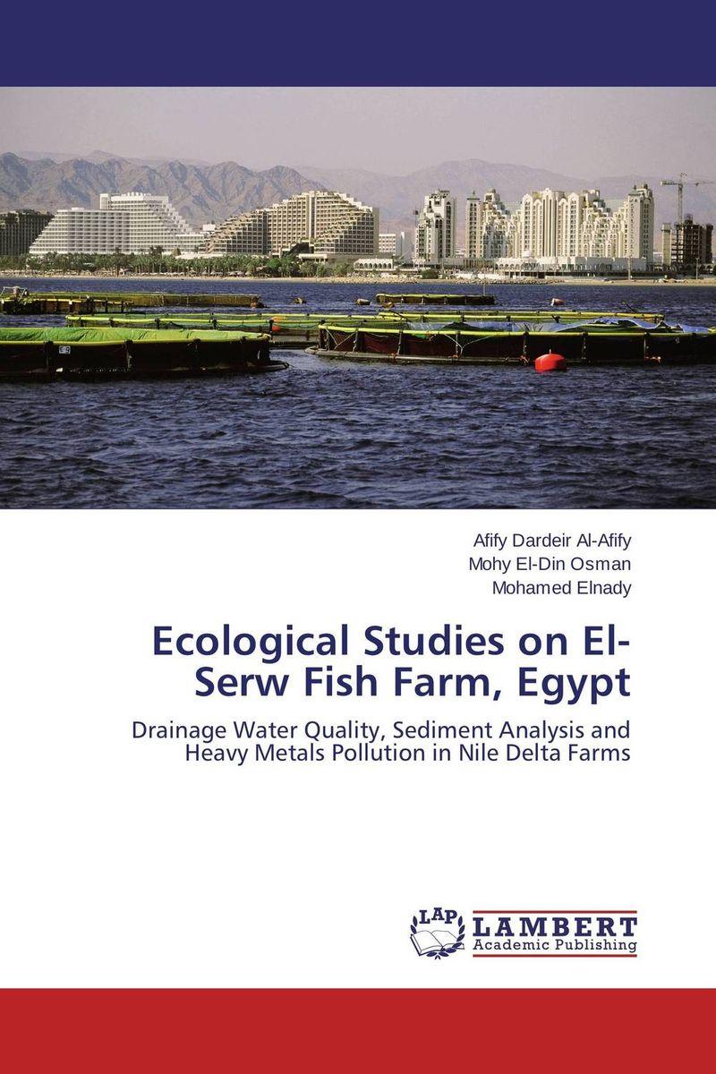 Afify Dardeir Al-Afify,Mohy El-Din Osman and Mohamed Elnady Ecological Studies on El-Serw Fish Farm, Egypt аксессуар runxin адаптер для умягчителя м 77 в сборе 34230