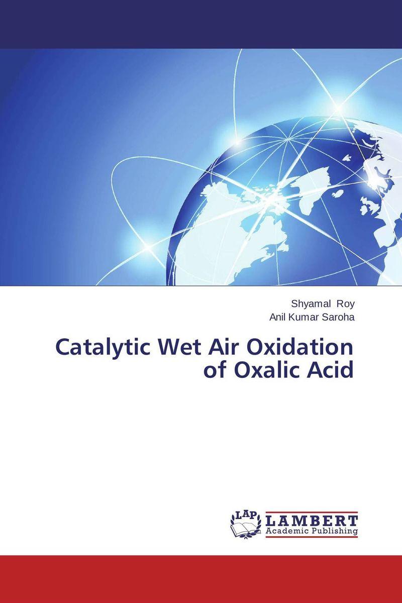 Shyamal Roy and Anil Kumar Saroha Catalytic Wet Air Oxidation of Oxalic Acid purnima sareen sundeep kumar and rakesh singh molecular and pathological characterization of slow rusting in wheat