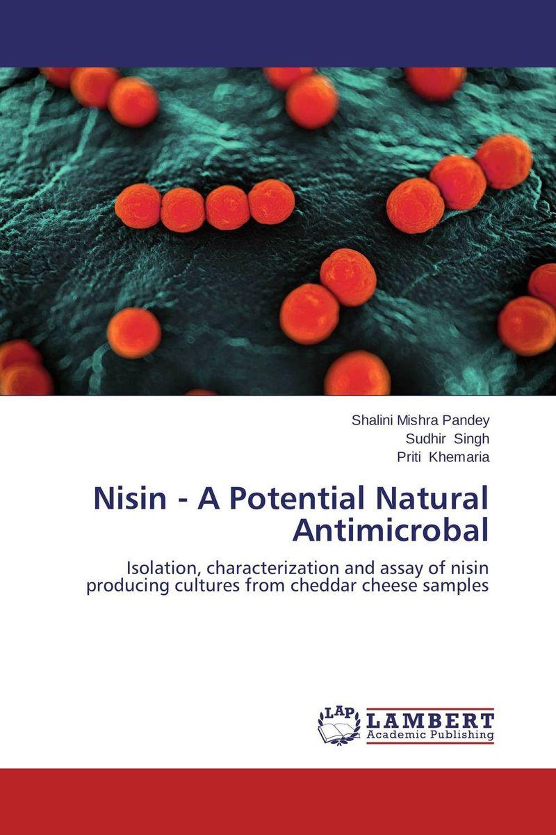 Nisin - A Potential Natural Antimicrobal