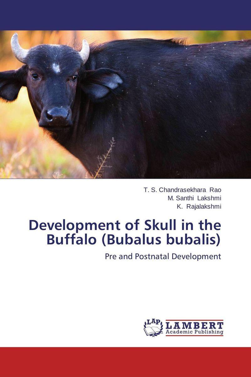 T. S. Chandrasekhara Rao,M. Santhi Lakshmi and K. Rajalakshmi Development of Skull in the Buffalo (Bubalus bubalis) raja abhilash punagoti and venkateshwar rao jupally introduction to analytical method development and validation