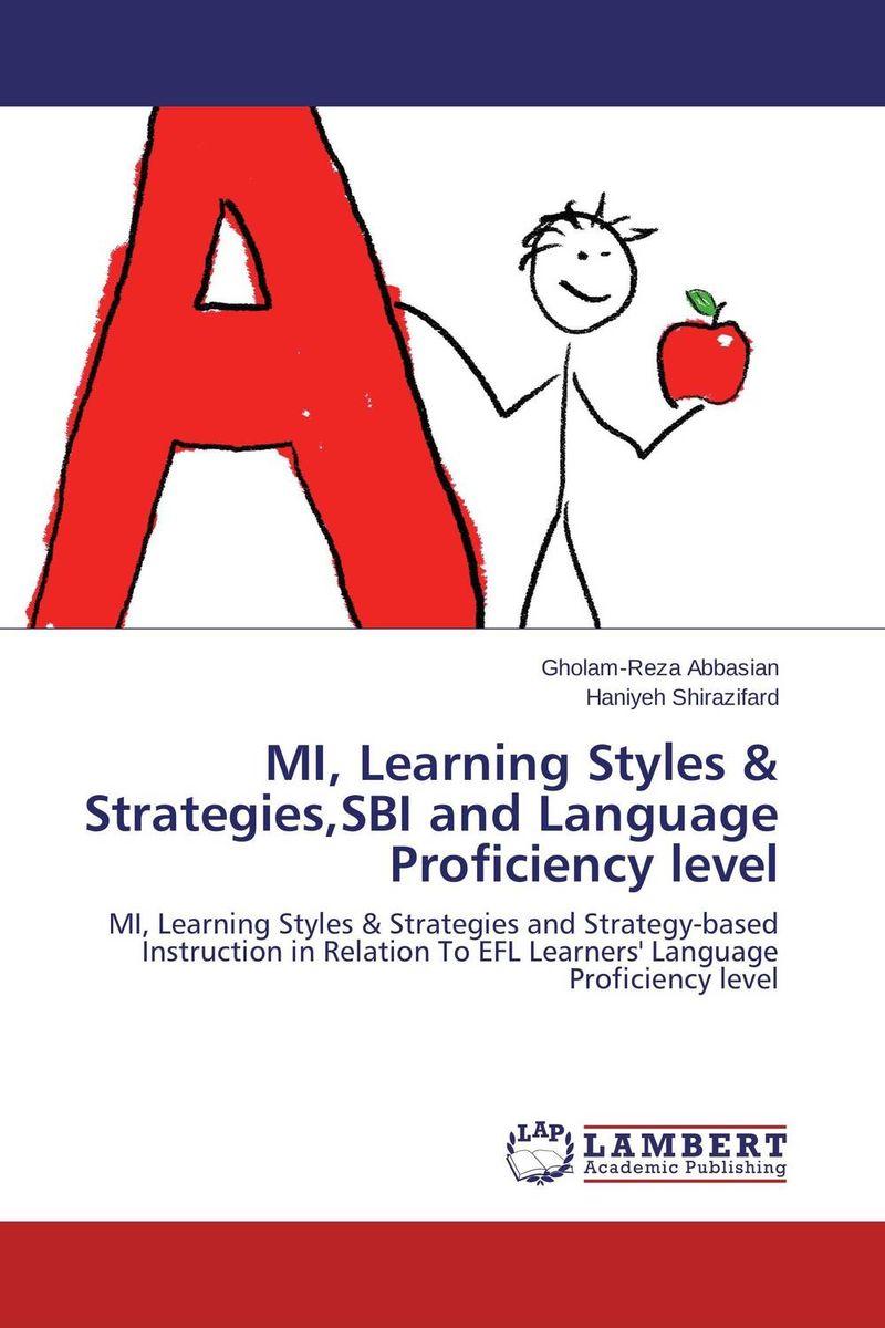 Gholam-Reza Abbasian and Haniyeh Shirazifard MI, Learning Styles & Strategies,SBI and Language Proficiency level roshanak nouralian learning based readiness and speaking ability of efl learners