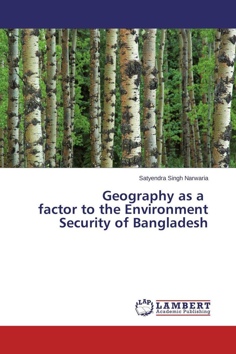 Satyendra Singh Narwaria Geography as a factor to the Environment Security of Bangladesh лампа 12 v 5 w стоп сигнал повторитель габарит ba15s vettler