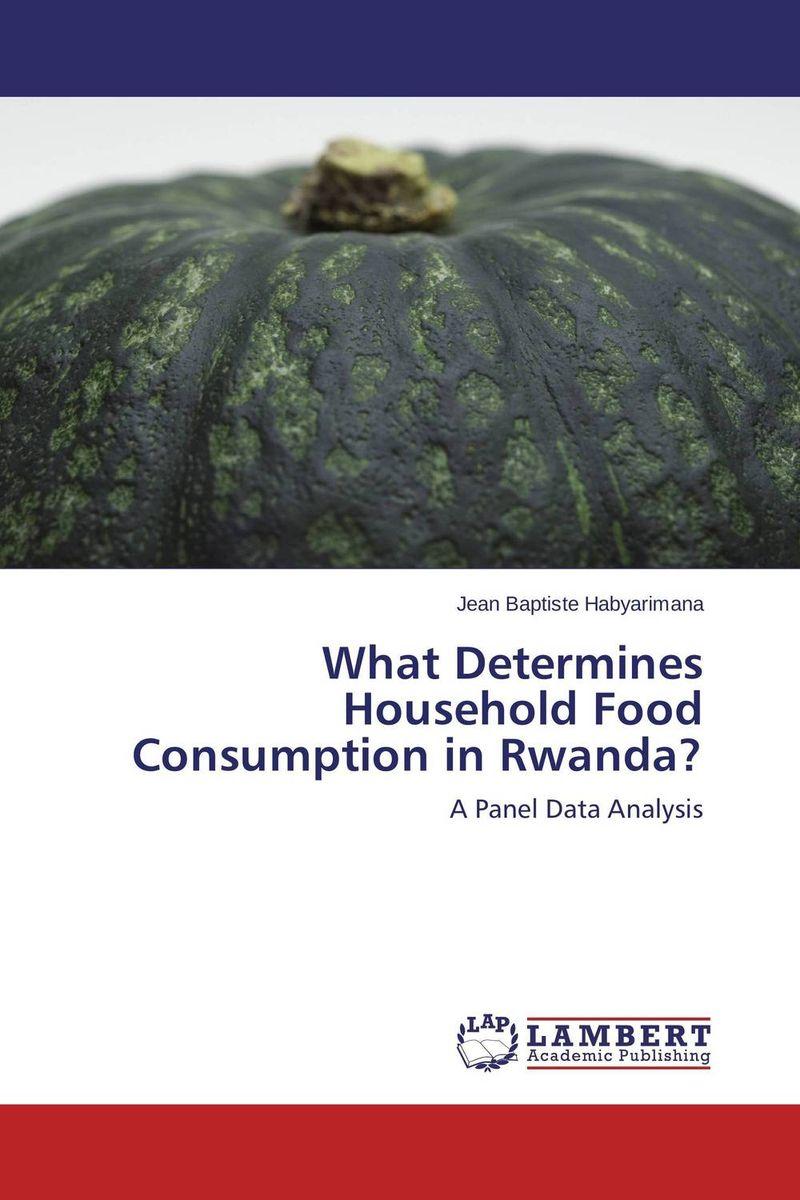 Jean Baptiste Habyarimana What Determines Household Food Consumption in Rwanda? agatha daniel and charles olungah women s indigenous knowledge in household food security