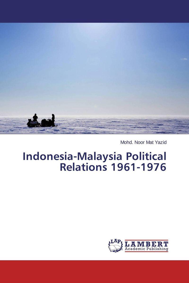 Mohd. Noor Mat Yazid Indonesia-Malaysia Political Relations 1961-1976 mohd mazid and taqi ahmed khan interaction between auxin and vigna radiata l under cadmium stress