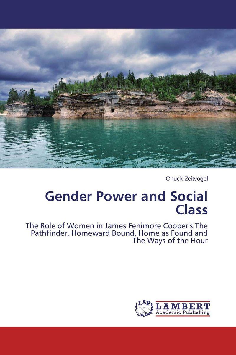 Chuck Zeitvogel Gender Power and Social Class