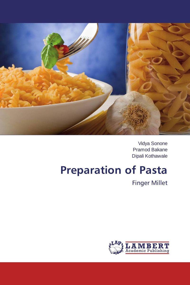Vidya Sonone,Pramod Bakane and Dipali Kothawale Preparation of Pasta другие potato pasta