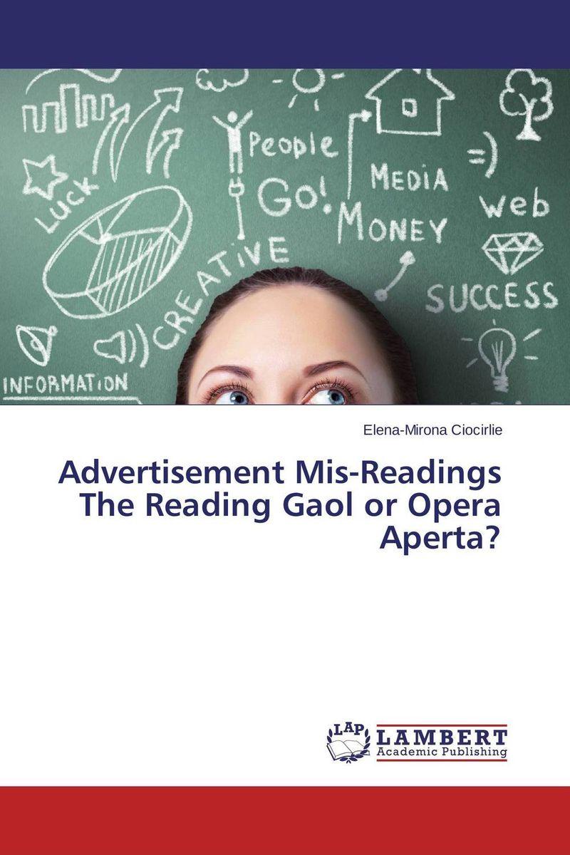 Elena-Mirona Ciocirlie Advertisement Mis-Readings The Reading Gaol or Opera Aperta? wilde o the ballad of reading gaol
