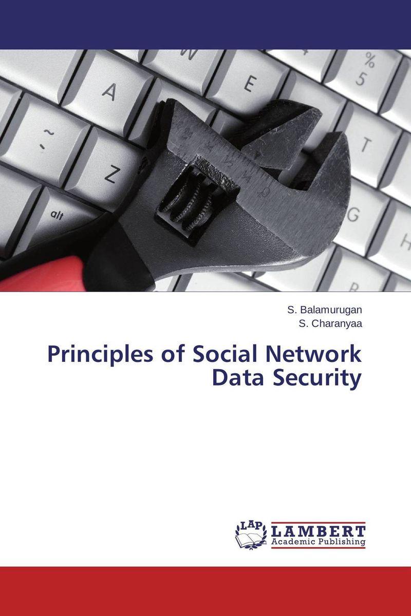 S. Balamurugan and S. Charanyaa Principles of Social Network Data Security