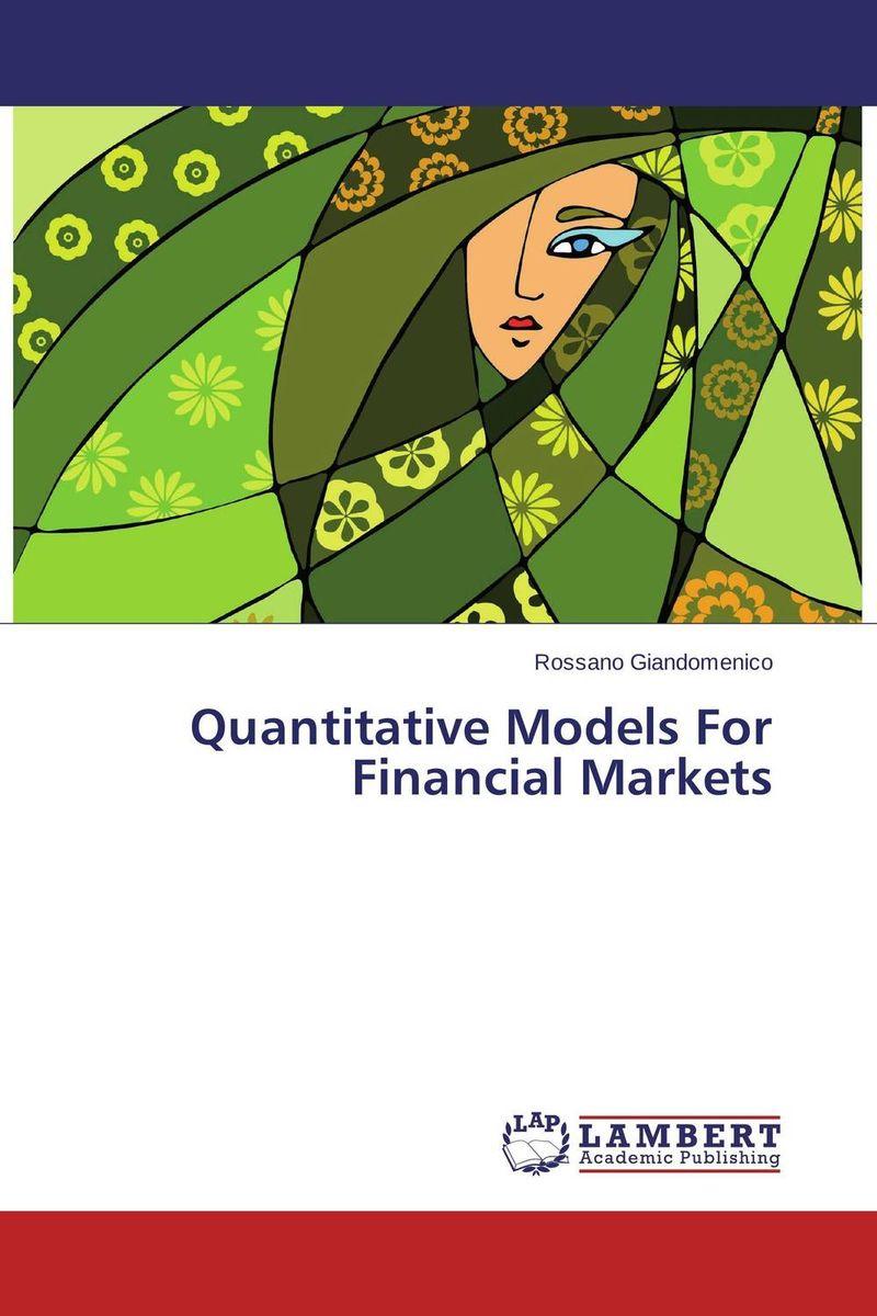 Quantitative Models For Financial Markets