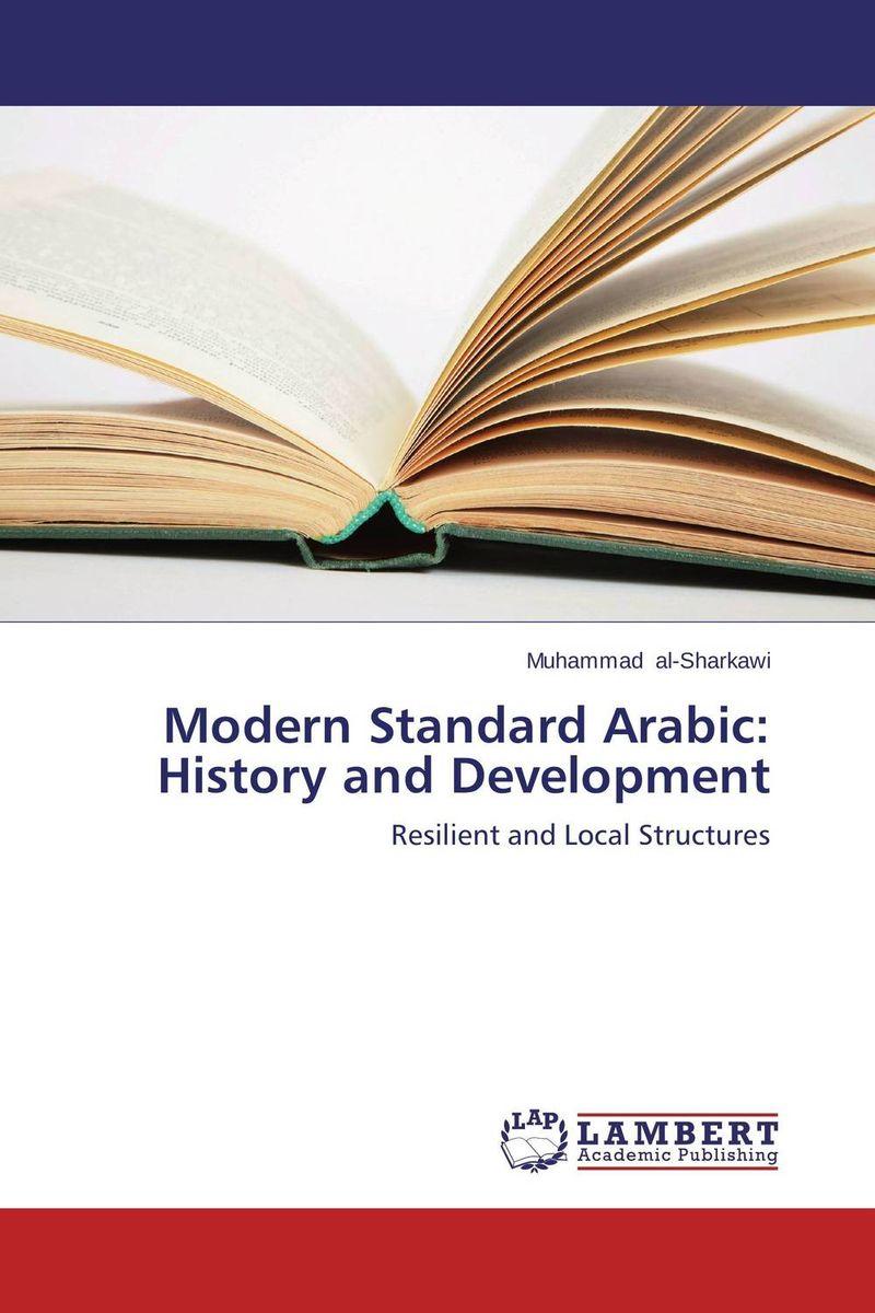 Muhammad al-Sharkawi Modern Standard Arabic: History and Development sahar bazzaz forgotten saints – history power and politics in the making of modern morocco