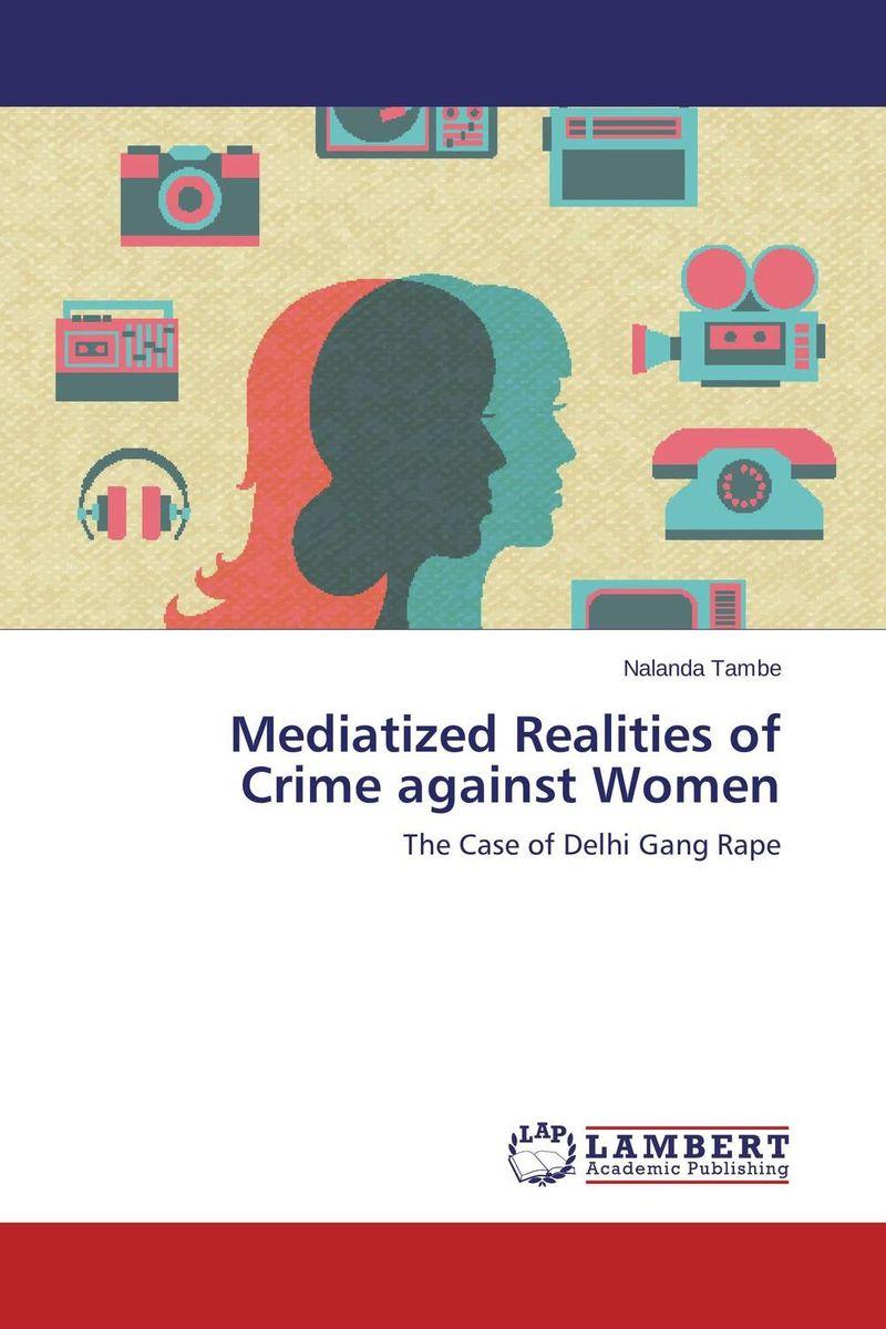 Mediatized Realities of Crime against Women