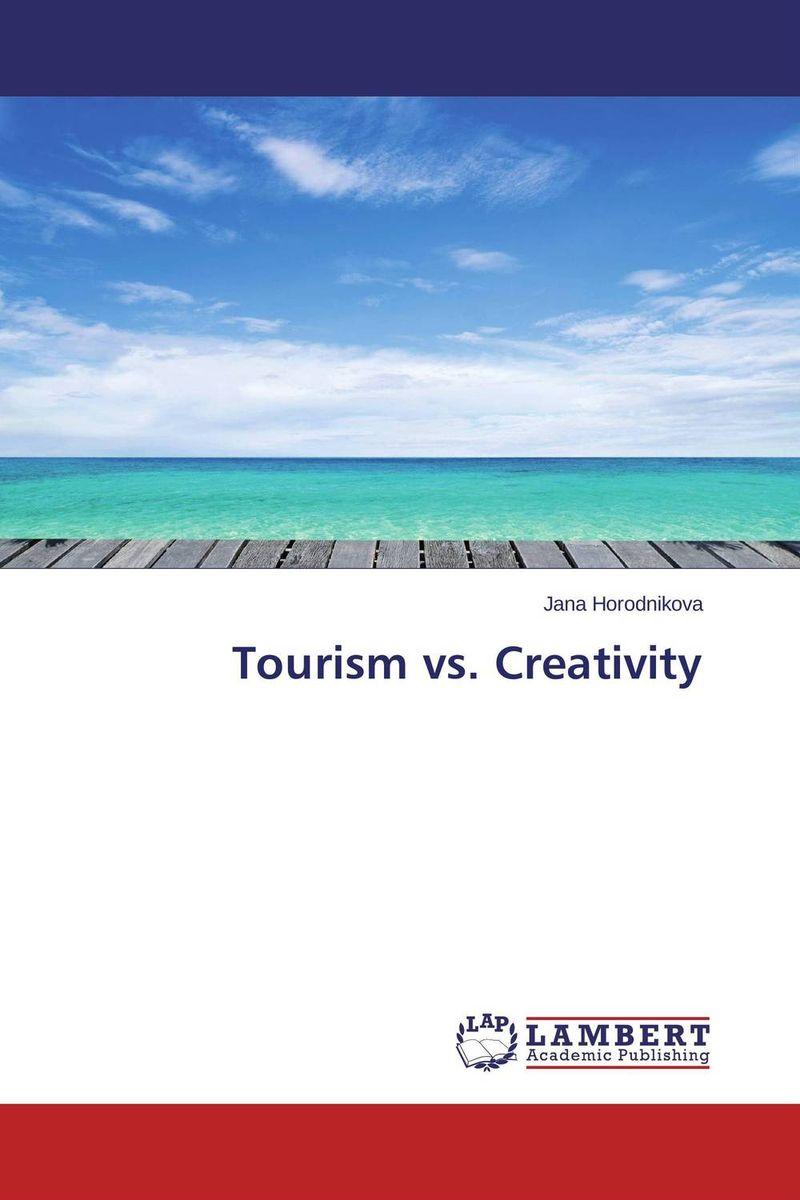 Tourism vs. Creativity