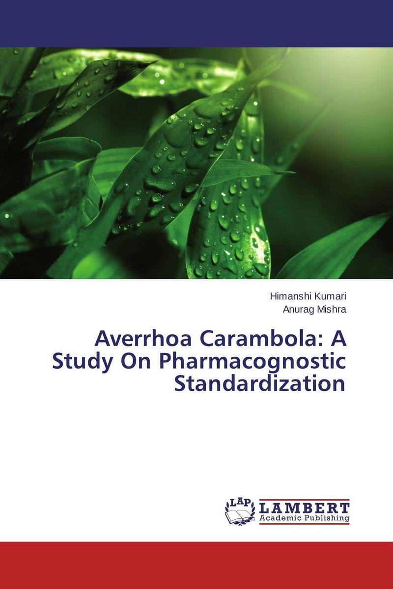 Averrhoa Carambola: A Study On Pharmacognostic Standardization