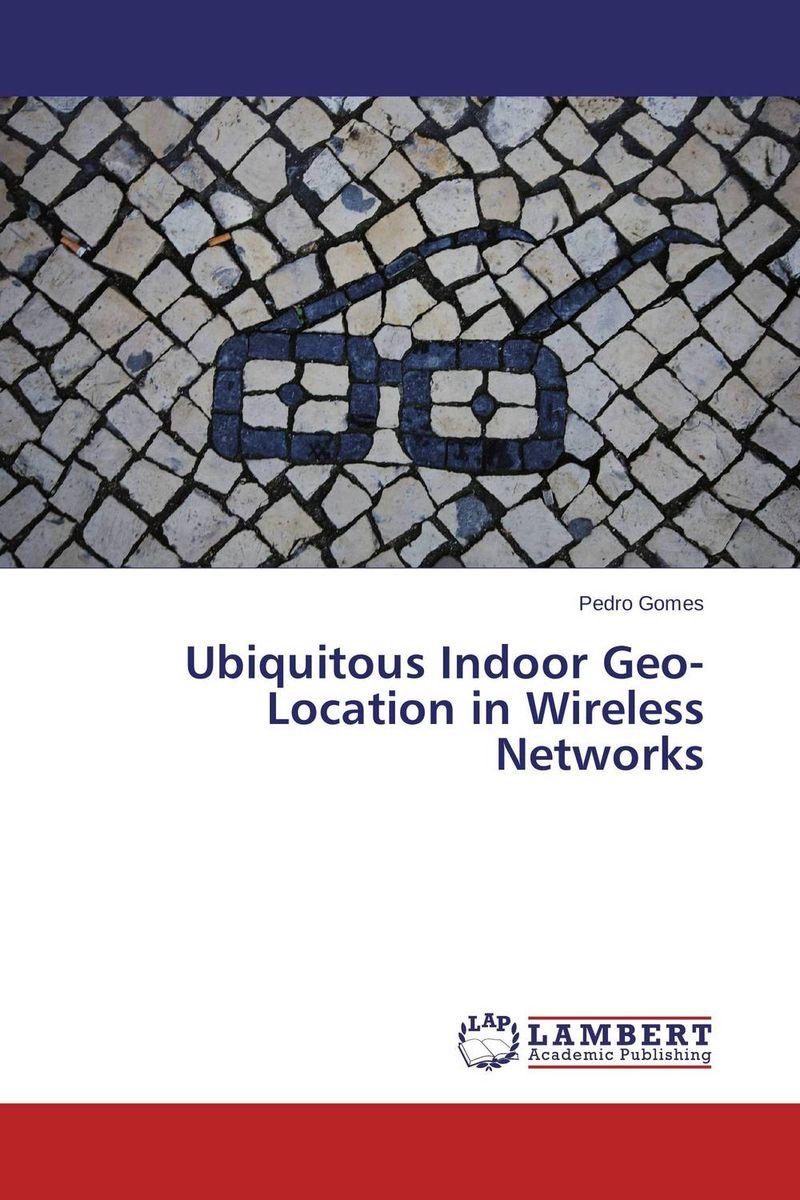 Ubiquitous Indoor Geo-Location in Wireless Networks
