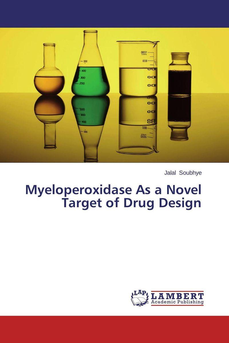 Myeloperoxidase As a Novel Target of Drug Design