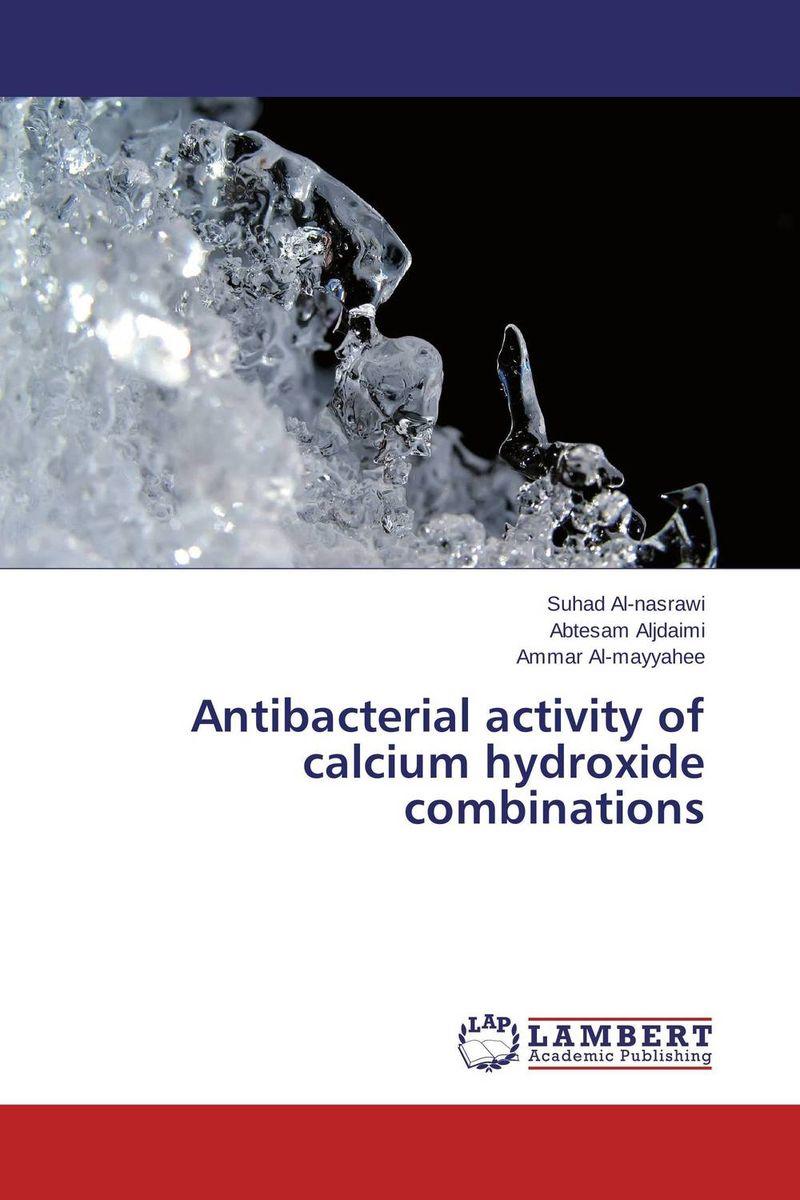 Antibacterial activity of calcium hydroxide combinations