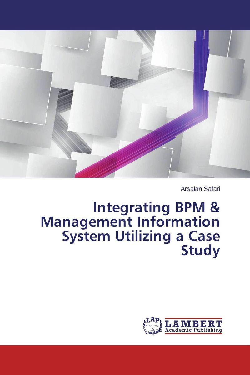 Integrating BPM & Management Information System Utilizing a Case Study