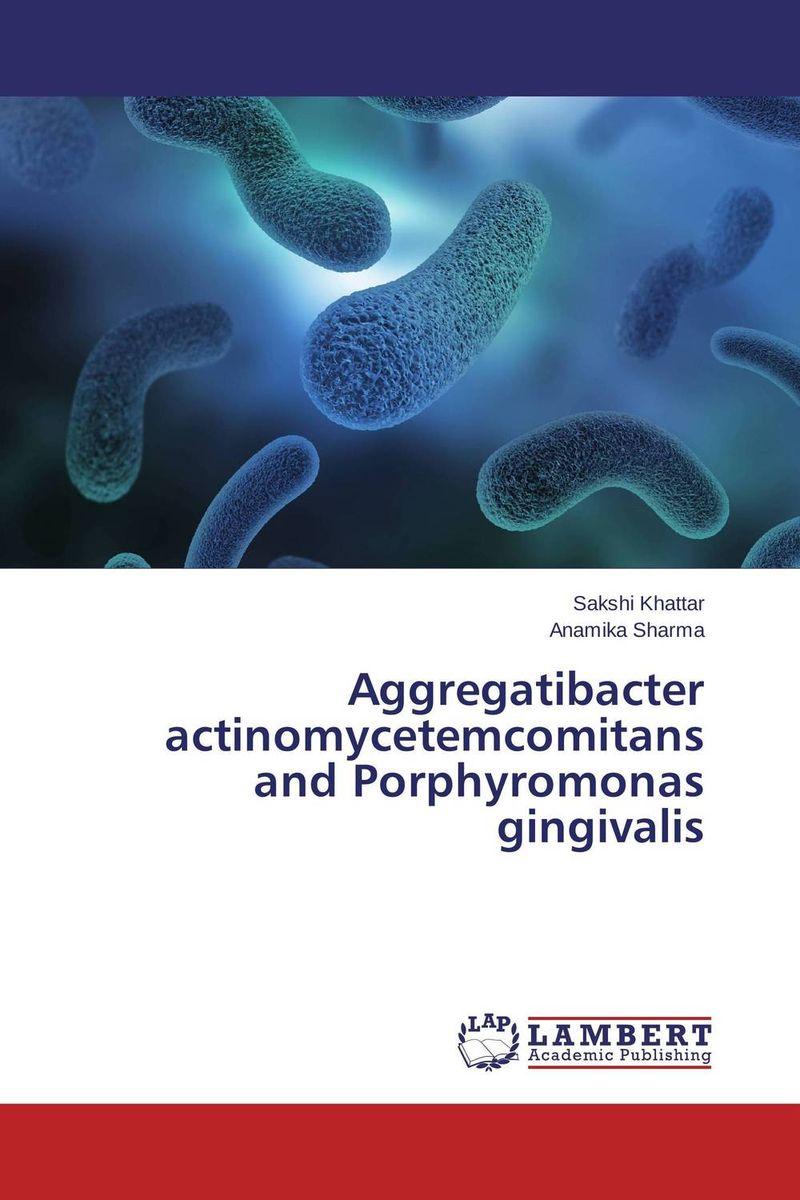 Aggregatibacter actinomycetemcomitans and Porphyromonas gingivalis