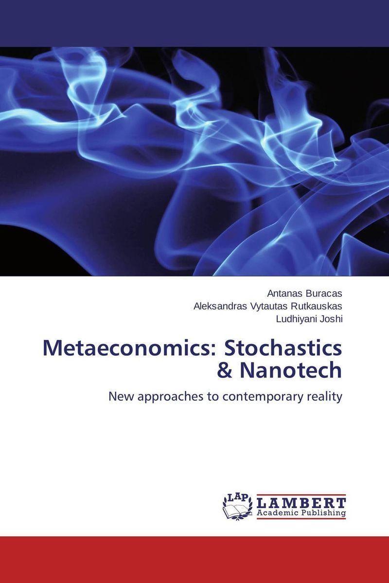 Metaeconomics: Stochastics & Nanotech