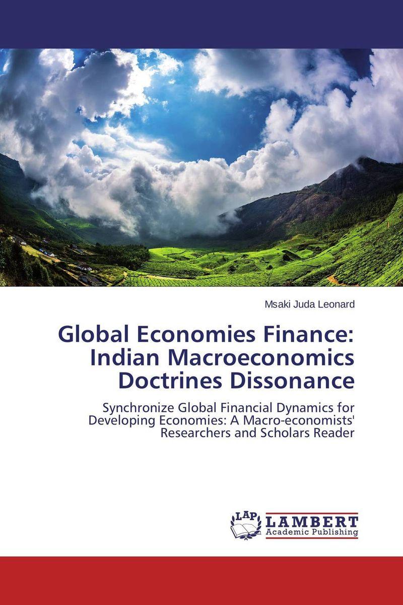 Global Economies Finance: Indian Macroeconomics Doctrines Dissonance