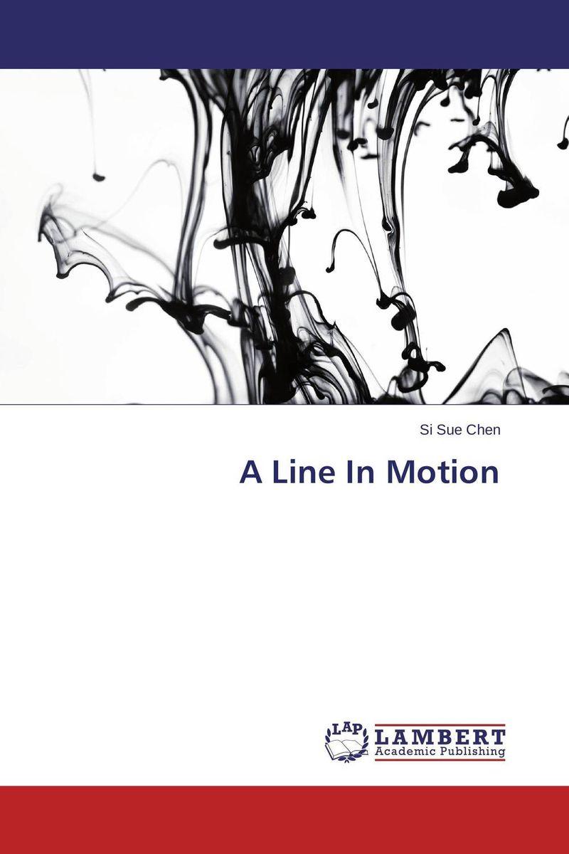Si Sue Chen A Line In Motion электроинструмент black decker egbl14kb