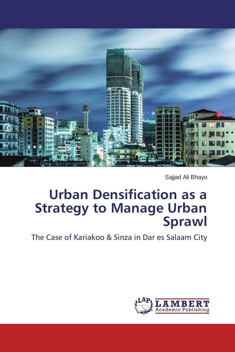Sajjad Ali Bhayo Urban Densification as a Strategy to Manage Urban Sprawl