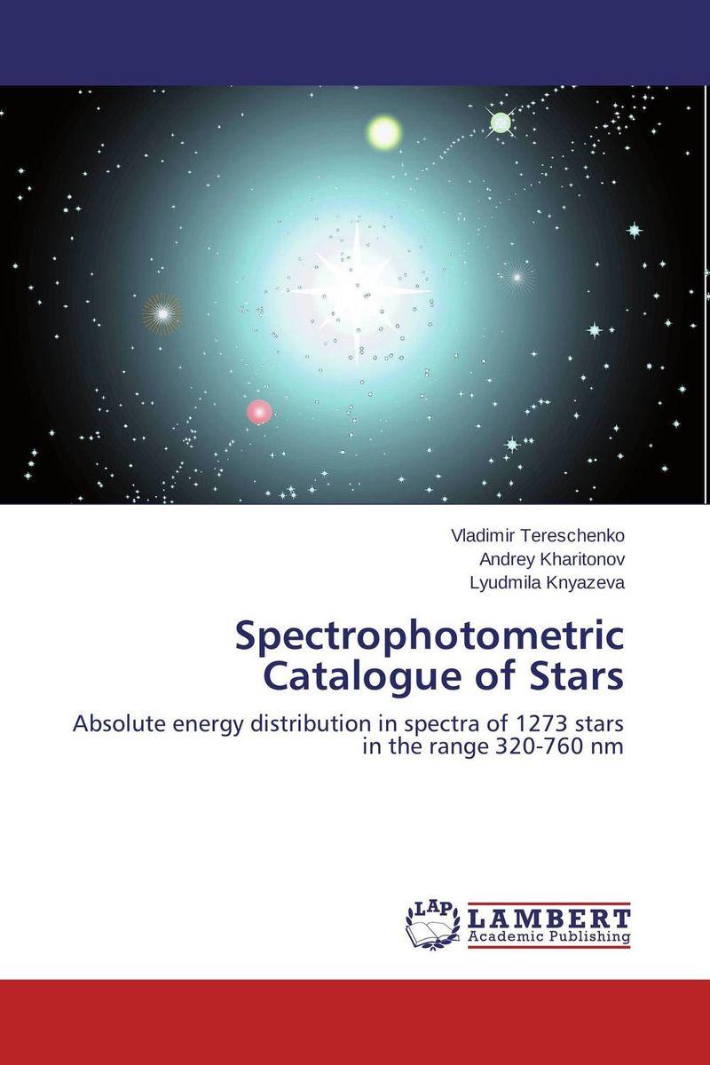 Vladimir Tereschenko,Andrey Kharitonov and Lyudmila Knyazeva Spectrophotometric Catalogue of Stars ideal lux потолочная люстра ideal lux melfi pl6