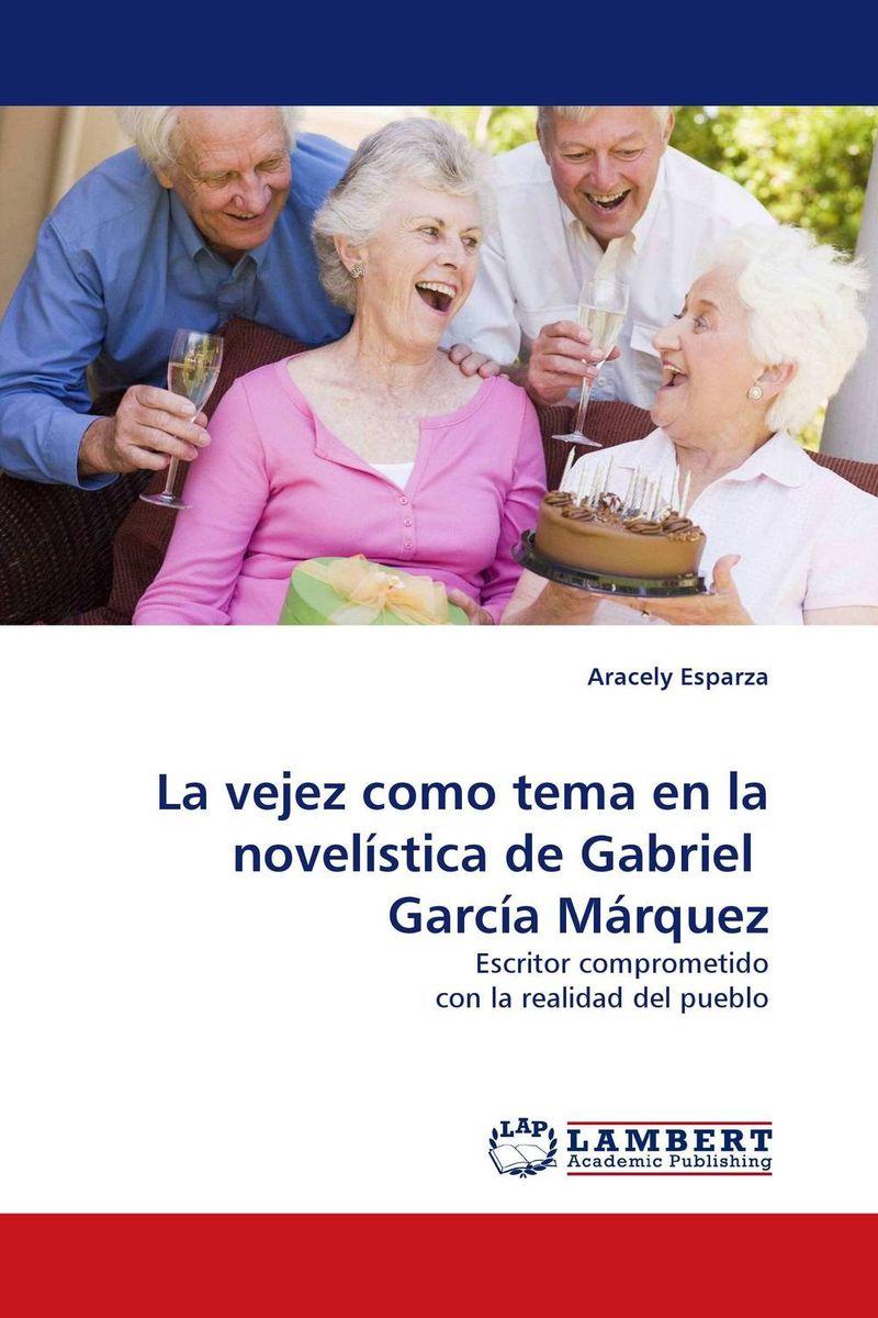 La vejez como tema en la novelistica de Gabriel Garcia Marquez