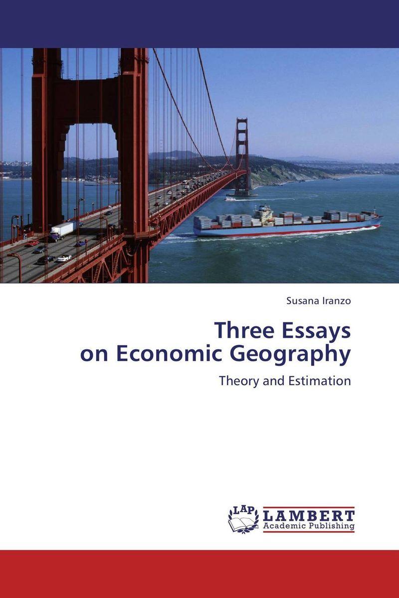 Three Essays on Economic Geography