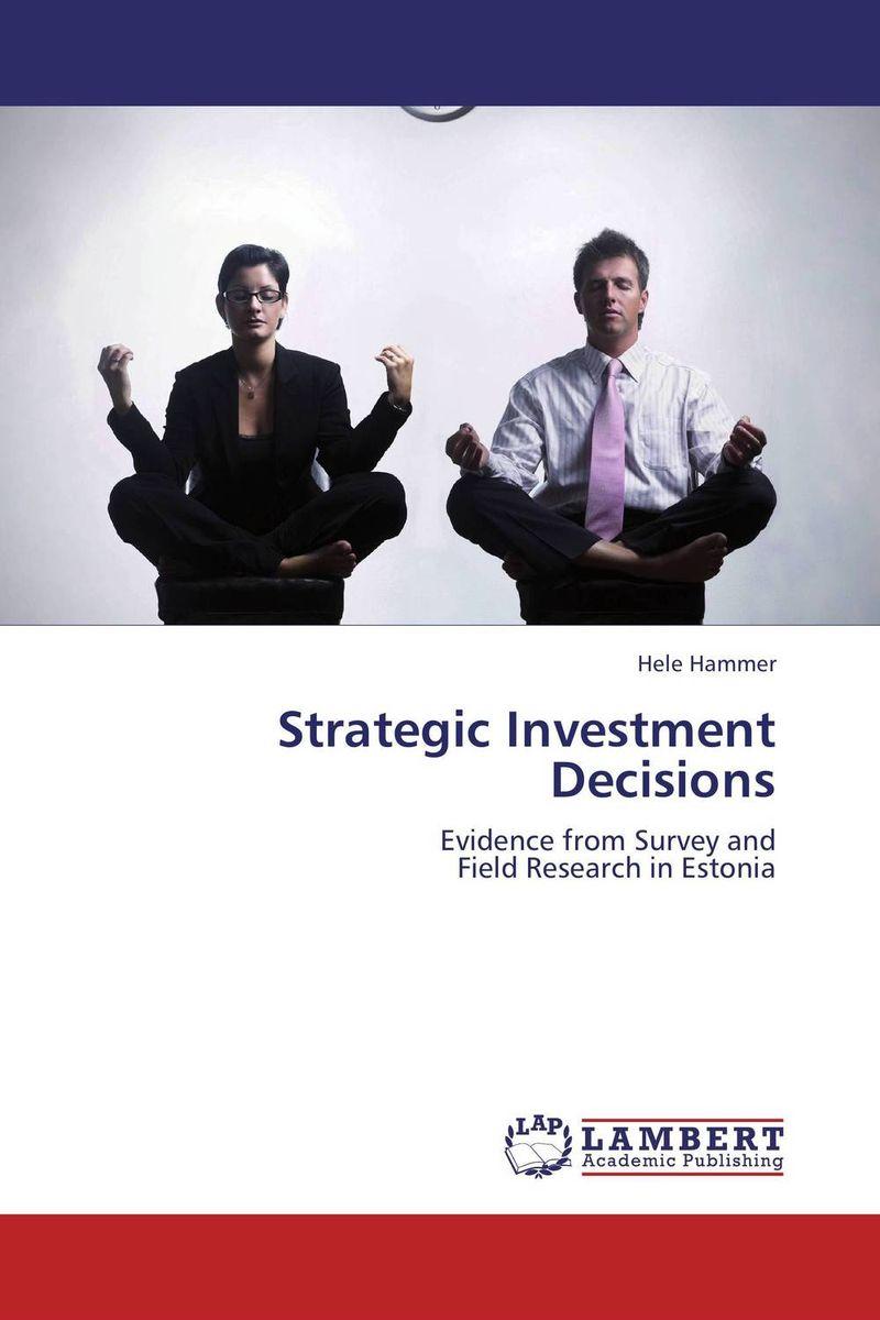 Strategic Investment Decisions