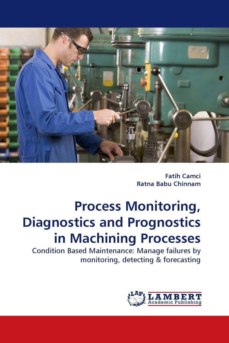 Process Monitoring, Diagnostics and Prognostics in Machining Processes 9783838335667