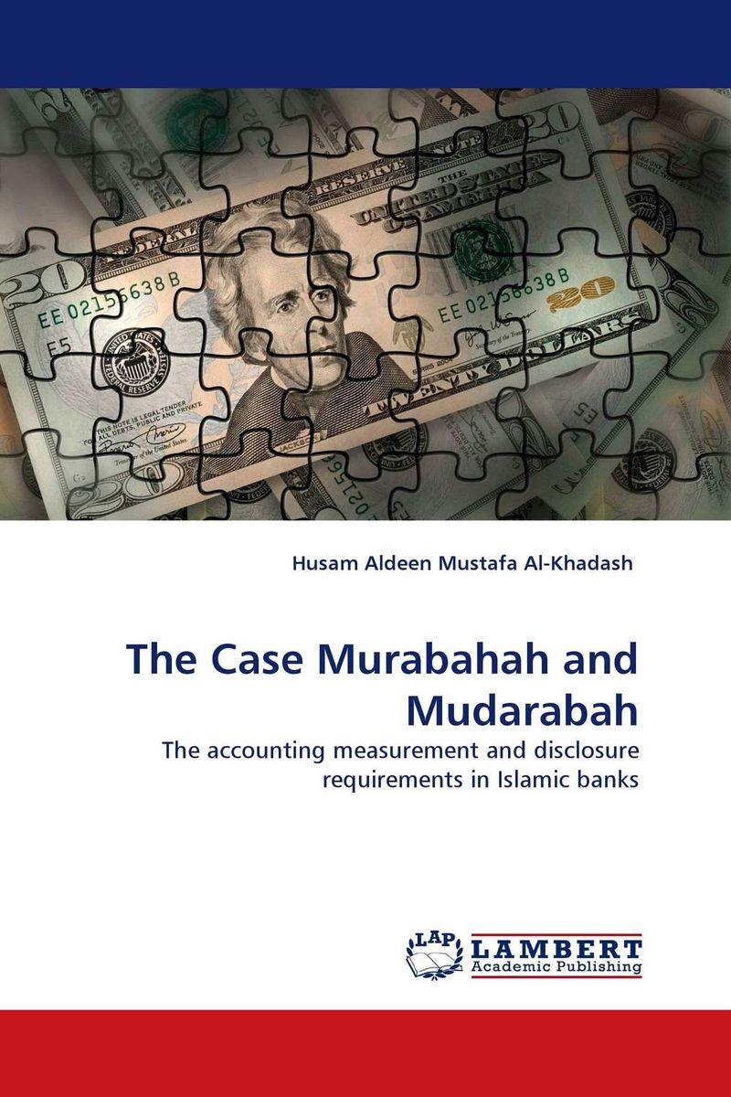The Case Murabahah and Mudarabah