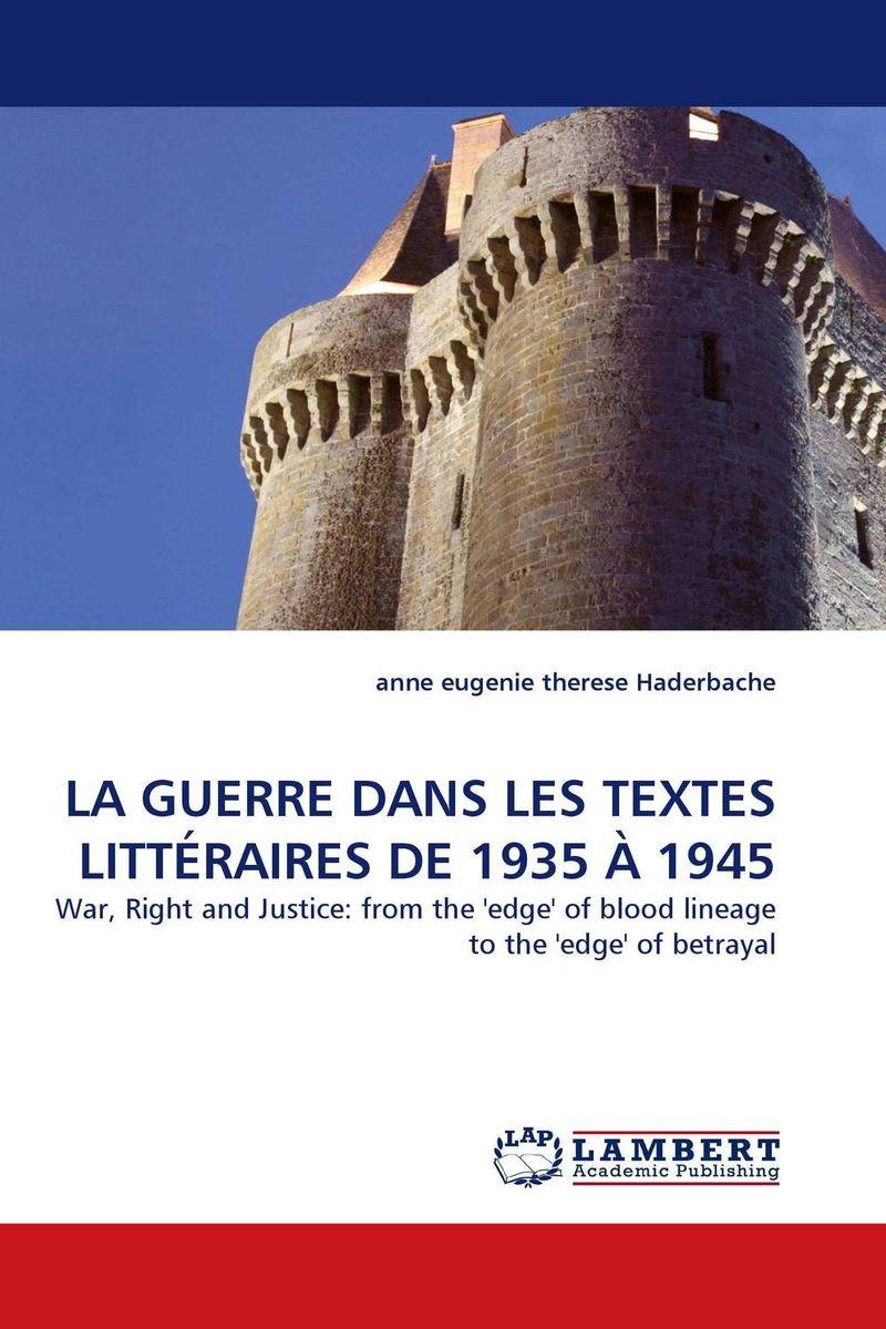LA GUERRE DANS LES TEXTES LITTERAIRES DE 1935 A 1945