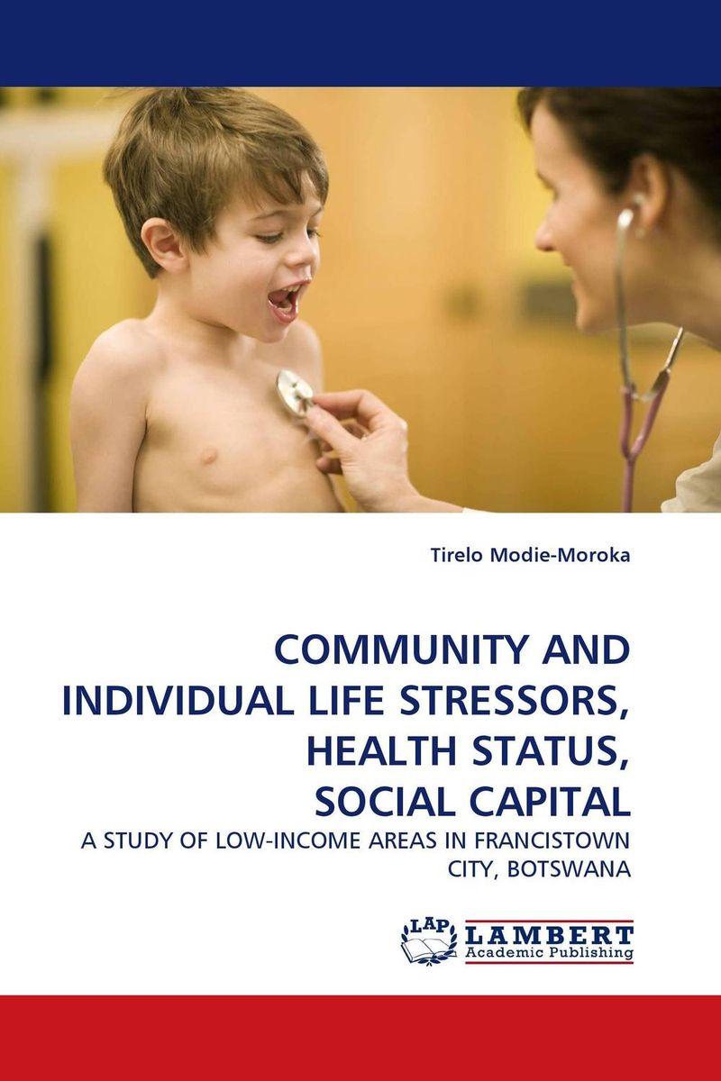 COMMUNITY AND INDIVIDUAL LIFE STRESSORS, HEALTH STATUS, SOCIAL CAPITAL