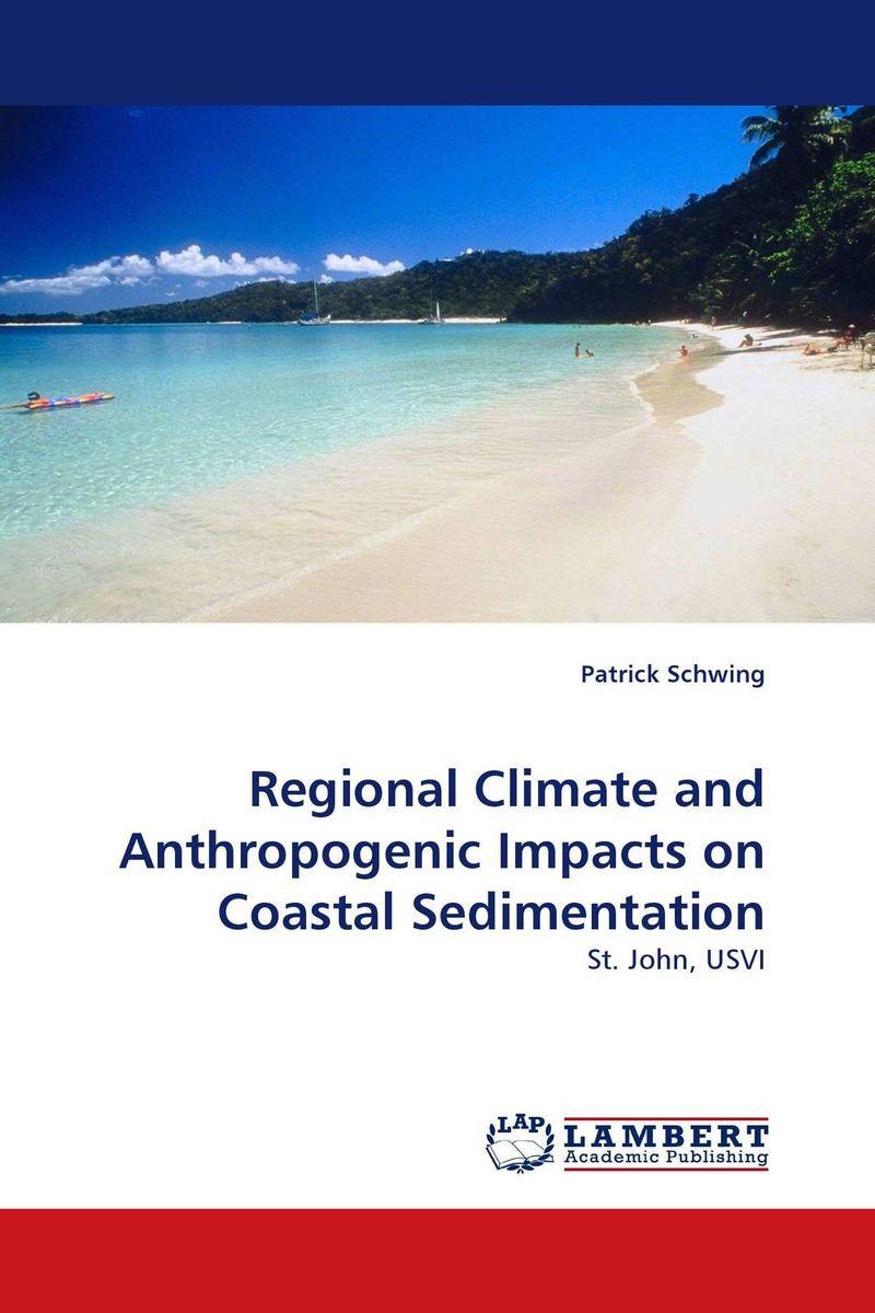 Regional Climate and Anthropogenic Impacts on Coastal Sedimentation