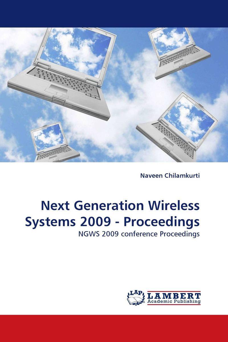 Next Generation Wireless Systems 2009 - Proceedings