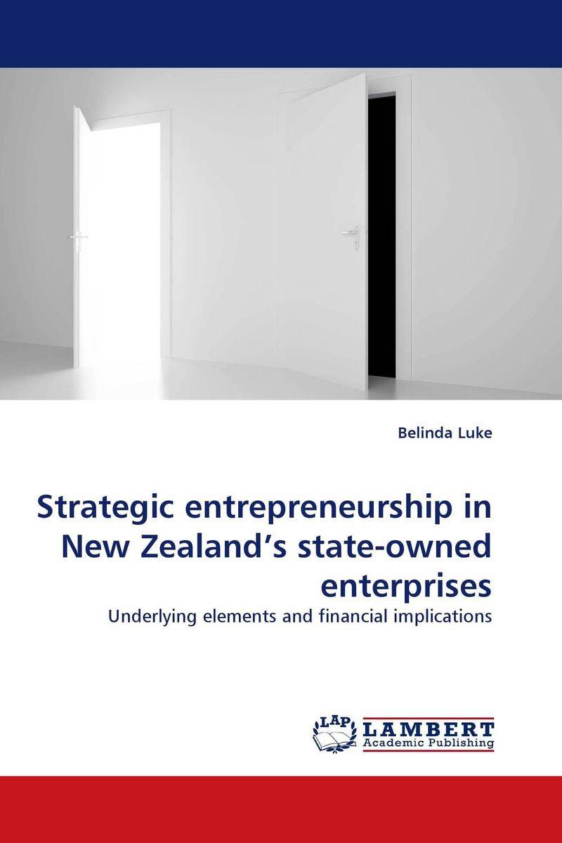 Strategic entrepreneurship in New Zealand''s state-owned enterprises