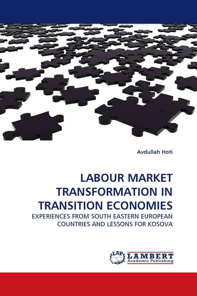 LABOUR MARKET TRANSFORMATION IN TRANSITION ECONOMIES