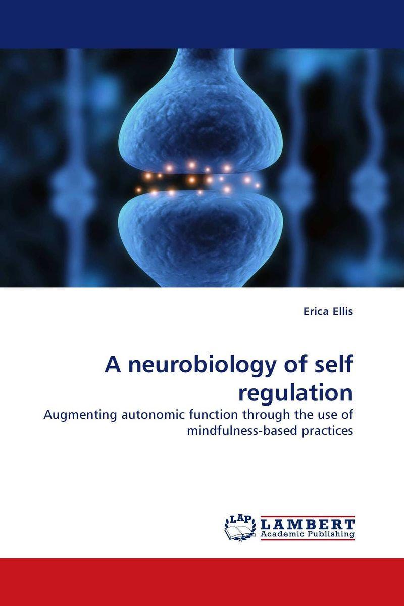 A neurobiology of self regulation