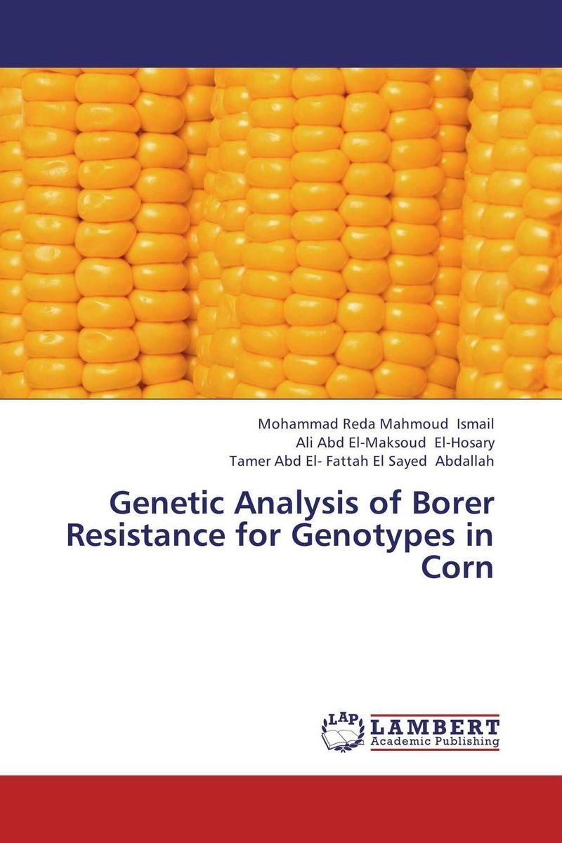 Mohammad Reda Mahmoud Ismail,Ali Abd El-Maksoud El-Hosary and Tamer Abd El- Fattah El Sayed Abdalla Genetic Analysis of Borer Resistance for Genotypes in Corn