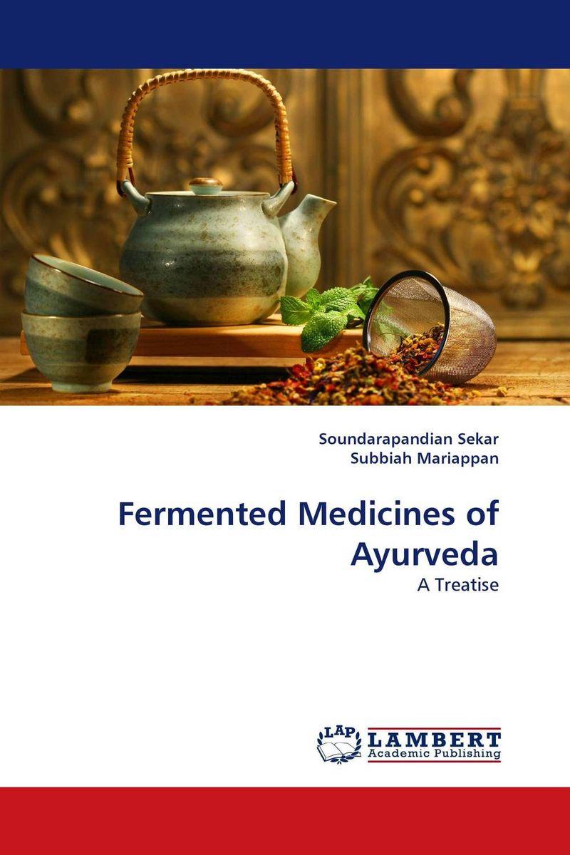 Fermented Medicines of Ayurveda