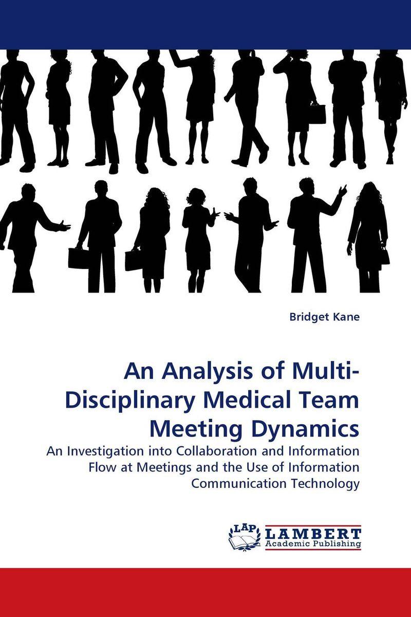 An Analysis of Multi-Disciplinary Medical Team Meeting Dynamics