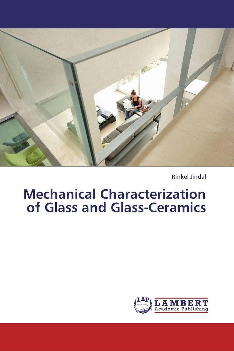 Rinkel Jindal Mechanical Characterization of Glass and Glass-Ceramics krishen kumar bamzai and vishal singh perovskite ceramics preparation characterization and properties