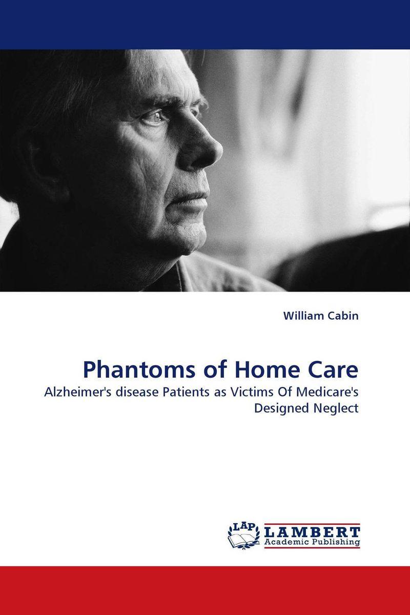 Phantoms of Home Care