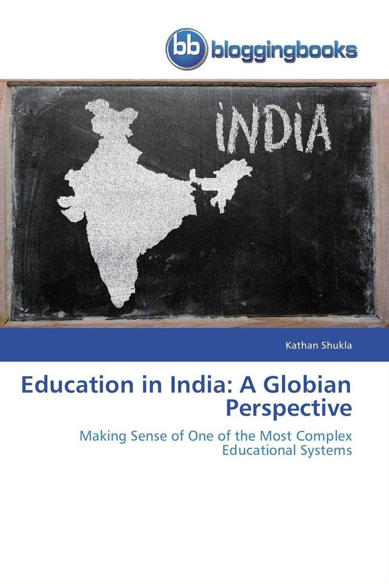 Kathan Shukla Education in India: A Globian Perspective свитшоты whitney свитшот